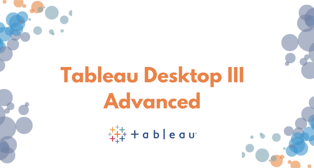Tableau Desktop III training